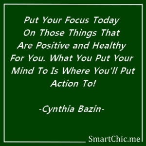 Where To Put Your Focus Today (cynthia@livendell.com)